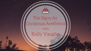the signs as christmas aesthetics
