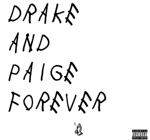 drake and paige forever