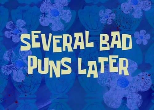 several bad puns later title card from spongebob squarepants
