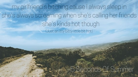 She's Kinda Hot - 5SOS worst lyrics