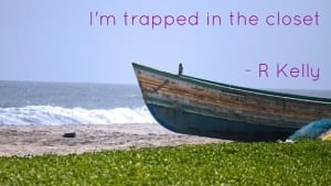 Trapped In The Closet - R Kelly worst lyrics